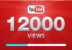give 12,000+ youtube video views in 24 to 72 hours