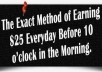 Show You How to Get 25 dollar everyday