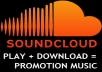give you 500 play + 500 download to your SOUNDCLOUD TRACK