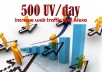 send traffic 500UV/day for 30days to your site from Real human No robot
