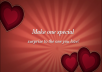 make one special video for the one you love