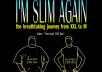 give you my health adventure book I Am Slim Again
