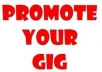 promote 3 of your Gigbucks gigs to more than 10,000 friends and subscribers on Facebook and 3,000 Twitter followers