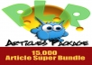 give you 15000 super bundle articles plr package plus one bonus gig