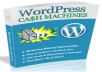 give you WordPress CASH Machines