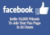 Invite 10,000 Friends to Join your Facebook Page in 24 Hours