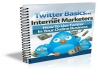 give twitter Basics For Internet Marketers