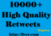 Get You 10,000++ ReTweets and favorites From 10,000+ unique Profile Having 300,000 followers Instant service