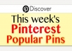 connect you with the Top 10 Most Popular Pins on Pinterest for the Last 7 Days and Increase Your Audience