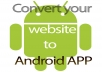 I will convert your website(php,html,wordpress,joomla,blogspot or any other type of web) into a Android Application just for 5$