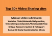 do video submisson by upload to youtube and 30+ High PR video sharing sites or 2 vidz to top 15+ sites Full report with new accounts