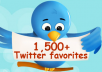 deliver 1,500+ Twitter Favorites (FAVs, FAV's, Clicks, Votes, Likes, Thumbs up) from 1500 unique profiles and ip address without admin access (no password or email required) within only 9 hours just