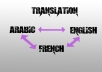 translate your texts from english or french to arabic and vice versa