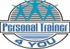 be your Personal Trainer for 1 week