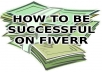 send you my personally written ebook and show you how to be successful on gig sites