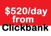reveal my secret to earning 523 dollars daily from CLICKBANK