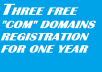 get you three free COM domains of your choice
