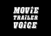 voice anything in my movie trailer voice