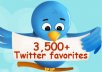 deliver 3,500+ Twitter Favorites (FAVs, FAV's, Clicks, Votes, Likes, Thumbs up) from 2500 unique profiles and ip address without admin access (no password or email required) within only 15 hours just