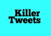 Write 5 Killer marketing tweets for you EXPERIENCED CopyWriter