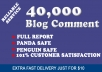 make 40,000 Quality blog comment backlinks to Boost Up your site ranking ,Order Now