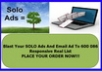 blast Your SOLO Ads And Email Ad To 600 086 Responsive Real List