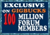 Post Anything to 100 Million ( 100,000,000+ ) People in FORUMs and as BOnus 45(4 MIllion MEmber ) Facebook Group Having Millions of Members ++8000 1000% Real Twitter Follower