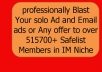Professionally Blast Your Solo and Email Ads or Any offer To Over 515700+ Safelist Members in IM Niche