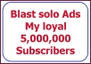 send your email ads or solo ads to my loyal 60K subscribers