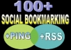 Bookmark your link to 100 unique social bookmarking sites, ping + Rss + seolinks