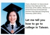 tell you how to go to college in Taiwan