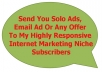 send your solo ads to my highly responsive IM niche list