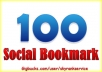 create 100 social BOOKMARKING sites for your website or blog to help increase your search engine rankings