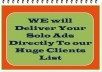 deliver Your Solo Ads Directly To our extremely large Clients List