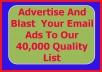 Broadcast And Blast Your Solo Or Email Adverts To Top 40,000+ Quality List