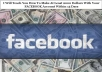 Teach You How To Make At Least 2000 Dollars With Your FACEBOOK Account Within 15 Days