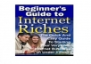 Give You 2 Ebooks: Beginners Guide to Internet Riches and Bonus