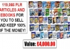 Give you 119,066 plr articles and ebooks + 30 IM videos + 28 Ebay video