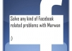 solve any type of Facebook related problem within a day