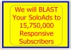 blast your solo ads to 15,750,000 responsive subscribers