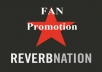 promote your ReverbNation with 4000 Song Plays + 4000 Video Plays
