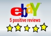 deliver 5 ebay reviews within 24 hrs