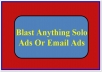 Blast Anything Solo Ads Or Email Ads
