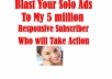 blast Your Solo Ads Email To My 5 Million Opportunity Seekers,List Respons Fast