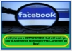 give you a complete video that will show you how to advertise free on Facebook