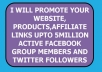 Promote your website, links, products to 5million facebook group members and 10,000 plus twitter followers