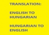 translate 700 words of Hungarian to English and vice versa