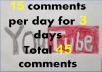 write and post 15 youtube comments per day & continute for 3 days [45 TOTAL]