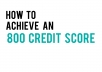 teach you how to achieve an 800 credit score