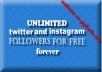 secure UNLIMITED instagram and twitter followers forever for free